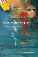Politics of the Gift: Exchanges in Poststructuralism - Crosscurrents (Hardback)