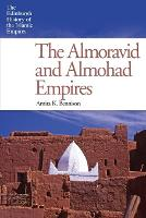 The Almoravid and Almohad Empires - Edinburgh History of the Islamic Empires (Paperback)