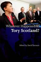 Whatever Happened to Tory Scotland? (Paperback)