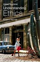 Understanding Ethics: An Introduction to Moral Theory (Hardback)