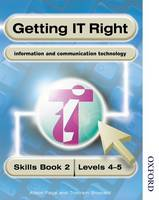 Getting IT Right - ICT Skills Students' Book 2 ( Levels 4-5) (Paperback)