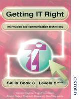 Getting IT Right - ICT Skills Students' Book 3 (levels 5+) (Paperback)