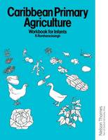 Caribbean Primary Agriculture - Workbook for Infants (Spiral bound)