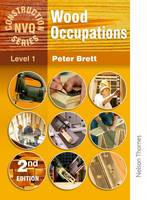 Wood Occupations - NVQ Construction Series Level 1 (Paperback)