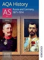 AQA History AS: Unit 1 - Russia and Germany, 1871-1914 (Paperback)