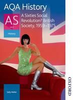 AQA History as Unit 2 A Sixties Social Revolution?: Student's Book: British Society 1959-1975 (Paperback)