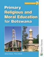 Primary Religious and Moral Education for Botswana Pupil's Book 7 (Paperback)