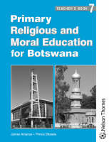 Primary Religious and Moral Education for Botswana Teacher's Guide 7