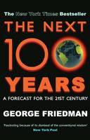 The Next 100 Years: A Forecast for the 21st Century (Hardback)