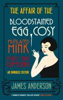 The Affair of the Bloodstained Egg Cosy: WITH The Affair of the Mutilated Mink AND The Affair of the 39 Cufflinks (Paperback)