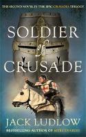Soldier of Crusade - Crusades (Paperback)