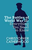 The Battles of World War II - Everything You Need to Know (Paperback)