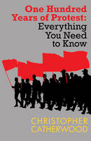 One Hundred Years of Protest - Everything You Need to Know (Paperback)