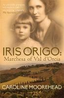 Iris Origo: Marchesa of Val D'Orcia (Paperback)