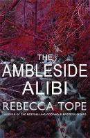 The Ambleside Alibi - Lake District Mysteries 2 (Hardback)