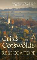 Crisis in the Cotswolds - Cotswold Mysteries 16 (Hardback)