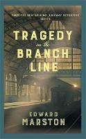 Tragedy on the Branch Line - Railway Detective (Hardback)