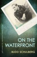 On The Waterfront: The original novel of the Oscar-winning classic film (Paperback)