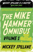 """The Mike Hammer Omnibus: """"I, the Jury"""", """"My Gun is Quick"""", """"Vengeance is Mine!"""" v. 1 (Paperback)"""