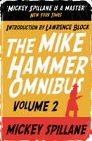 """The Mike Hammer Omnibus: """"One Loney Night"""", """"The Big Kill"""", """"Kiss Me, Deadly"""" v. 2 (Paperback)"""