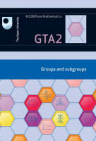 Groups and Subgroups: Unit GTA2 (Paperback)