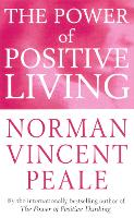 The Power Of Positive Living (Paperback)