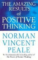 The Amazing Results Of Positive Thinking (Paperback)