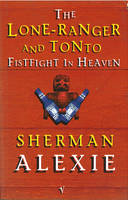 The Lone-Ranger and Tonto Fistfight in Heaven (Paperback)