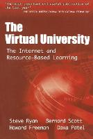 The Virtual University: The Internet and Resource-based Learning - Open & Flexible Learning Series (Paperback)