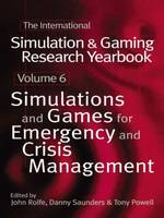 International Simulation and Gaming Research Yearbook: Simulations and Games for Emergency and Crisis Management (Hardback)