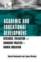Academic and Educational Development: Research, Evaluation and Changing Practice in Higher Education - SEDA Series (Paperback)