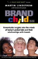 BrandChild: Remarkable Insights into the Minds of Today's Global Kids and Their Relationship with Brands (Paperback)