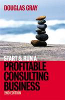 Start and Run a Profitable Consulting Business (Paperback)