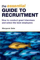 The Essential Guide to Recruitment: How to Conduct Great Interviews and Select the Best Employees (Paperback)