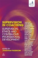 Supervision in Coaching: Supervision, Ethics and Continuous Professional Development (Paperback)