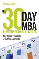 The 30 Day MBA in International Business: Your Fast Track Guide to Business Success (Paperback)