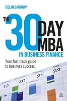 The 30 Day MBA in Business Finance: Your Fast Track Guide to Business Success (Paperback)