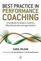 Best Practice in Performance Coaching: A Handbook for Leaders Coaches HR Professionals and Organizations (Paperback)
