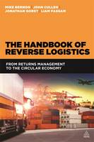The Handbook of Reverse Logistics: From Returns Management to the Circular Economy (Paperback)