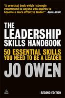 The Leadership Skills Handbook: 50 Essential Skills You Need to be a Leader (Paperback)