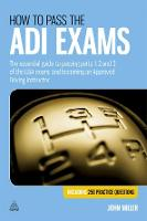 How to Pass the ADI Exams: The Essential Guide to Passing Parts 1, 2 and 3 of the DSA Exams and Becoming an Approved Driving Instructor (Paperback)