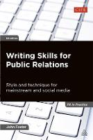 Writing Skills for Public Relations: Style and Technique for Mainstream and Social Media - PR In Practice (Paperback)