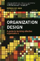 Organization Design: A Guide to Building Effective Organizations (Paperback)