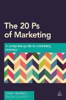 The 20 Ps of Marketing: A Complete Guide to Marketing Strategy (Paperback)