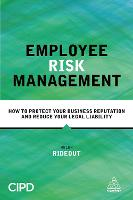 Employee Risk Management: How to Protect Your Business Reputation and Reduce Your Legal Liability (Paperback)