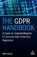 The GDPR Handbook: A Guide to Implementing the EU General Data Protection Regulation (Paperback)