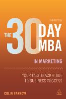 The 30 Day MBA in Marketing: Your Fast Track Guide to Business Success (Paperback)