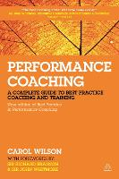 Performance Coaching: A Complete Guide to Best Practice Coaching and Training (Hardback)