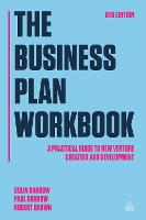 The Business Plan Workbook: A Practical Guide to New Venture Creation and Development (Hardback)