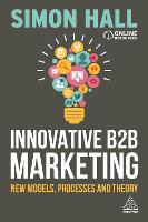 Innovative B2B Marketing: New Models, Processes and Theory (Paperback)